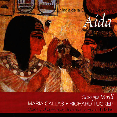 Aida por Maria Callas (Giuseppe Verdi) by Richard Tucker