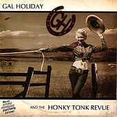 Play & Download Gal Holiday And The Honky Tonk Revue by Gal Holiday And The Honky Tonk Revue | Napster