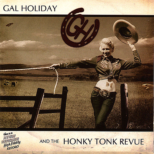 Gal Holiday And The Honky Tonk Revue by Gal Holiday And The Honky Tonk Revue