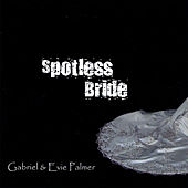 Play & Download Spotless Bride by Gabriel | Napster