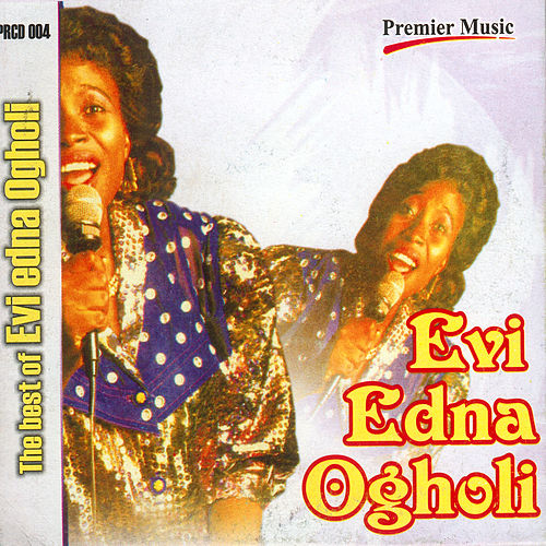 The Best Of Evi Edna Ogholi by Evi-Edna Ogholi
