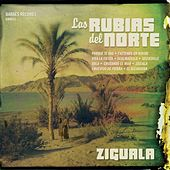 Play & Download Ziguala by Las Rubias Del Norte | Napster