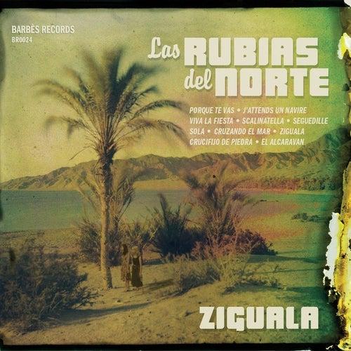 Play & Download Ziguala by Las Rubias Del Norte | Napster