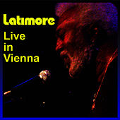 Latimore Live In Vienna by Latimore