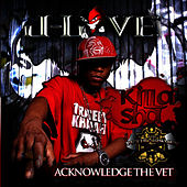 Acknowledge The Vet by Killa Sha