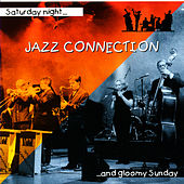 Play & Download Saturday Night and Gloomy Sunday by Jazz Connection | Napster