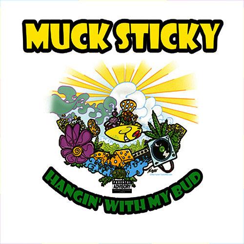Play & Download Hangin' with My Bud by Muck Sticky | Napster