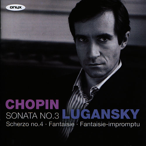 Play & Download Chopin: Piano Sonata No. 3, Fantasie-impromptu, Prélude, Nocturne, et al. by Nikolai Lugansky | Napster
