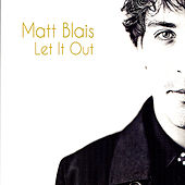 Play & Download Let It Out by Matt Blais | Napster