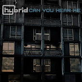 Play & Download Can You Hear Me by Hybrid | Napster
