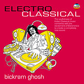 Electro Classical by Bikram Ghosh