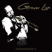 Play & Download Grover Live by Grover Washington, Jr. | Napster