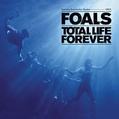 Play & Download Total Life Forever by Foals | Napster
