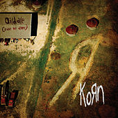 Oildale [Leave Me Alone] by Korn