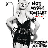 Not Myself Tonight (The Remixes - Radio Edits) by Christina Aguilera