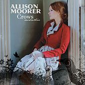 Play & Download Crows Acoustic by Allison Moorer | Napster
