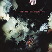 Play & Download Disintegration by The Cure | Napster
