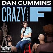 Play & Download Crazy With A Capital F by Dan Cummins | Napster