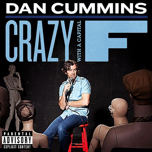 Crazy With A Capital F by Dan Cummins
