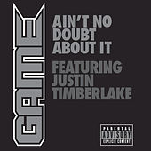 Play & Download Ain't No Doubt About It by The Game | Napster