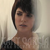 Play & Download Para Volver A Amar by Kany García | Napster