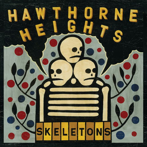 Play & Download Skeletons by Hawthorne Heights | Napster