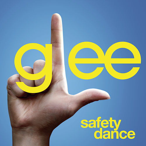 Safety Dance (Glee Cast Version) by Glee Cast