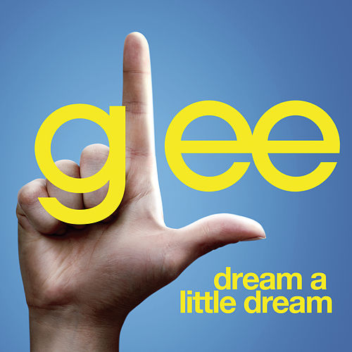 Play & Download Dream A Little Dream (Glee Cast Version) by Glee Cast | Napster