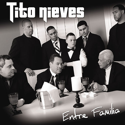 Play & Download Entre Familia by Tito Nieves | Napster