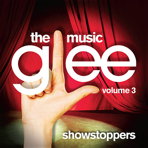 Play & Download Glee: The Music, Volume 3 Showstoppers by Glee Cast | Napster
