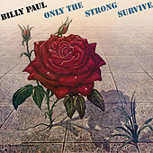 Play & Download Only The Strong Survive by Billy Paul | Napster
