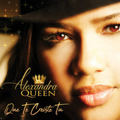 Play & Download Que Te Creiste Tú by Alexandra | Napster