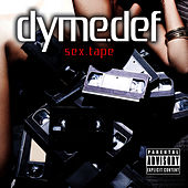 Play & Download Sex Tape by Dyme Def | Napster