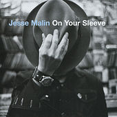 On Your Sleeve by Jesse Malin