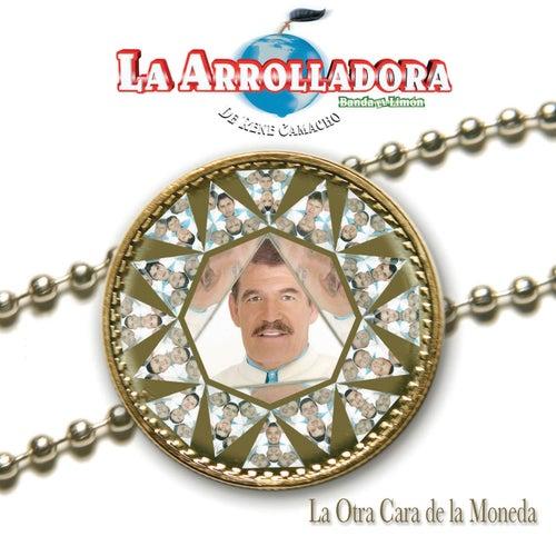 La Otra Cara De La Moneda by La Arrolladora Banda El Limon