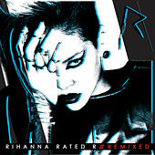 Play & Download Rated R: Remixed by Rihanna | Napster