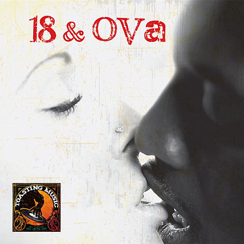 Play & Download 18 And Ova - Riddim Driven by Various Artists | Napster