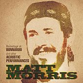 Play & Download Backstage At Bonnaroo And Other Acoustic Performances by Matt Morris | Napster