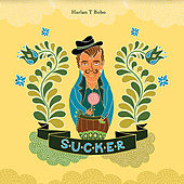 Sucker by Harlan T Bobo