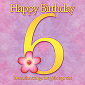 Happy Birthday Girl, Age 6 by Various Artists