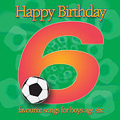 Happy Birthday Boy, Age 6 by Various Artists