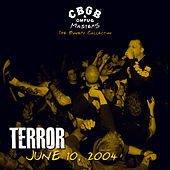 Play & Download CBGB OMFUG Masters:Live, June 10, 2004 - The Bowery Collection by Terror | Napster