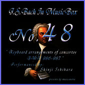 Play & Download Bach In Musical Box 48 / Keyboard Arrangements Of Concertos Bwv 986 - 987 by Shinji Ishihara | Napster