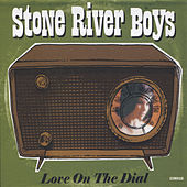 Play & Download Love On The Dial by Stone River Boys | Napster