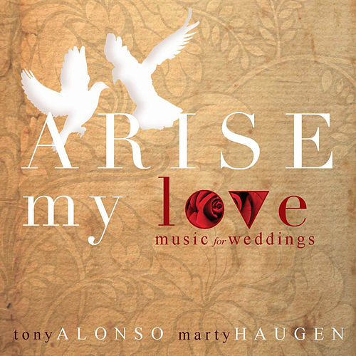 Play & Download Arise, My Love: Music for Weddings by Marty Haugen | Napster