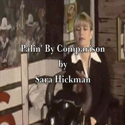 Play & Download Palin' By Comparison - Single by Sara Hickman | Napster