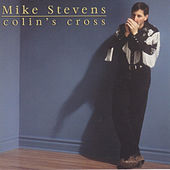 Play & Download Colin's Cross by Mike Stevens | Napster