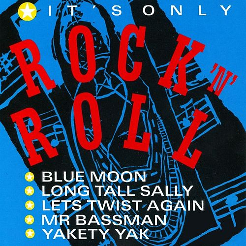 It's Only Rock 'N' Roll by Various Artists