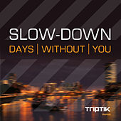 Days Without You by Slowdown