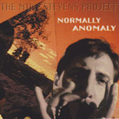 Play & Download Normally Anomally by Mike Stevens | Napster